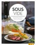 Sous-vide - Der ultimative Guide zu Technik und Rezepten