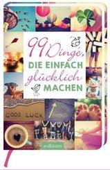 99 Dinge, die einfach glücklich machen
