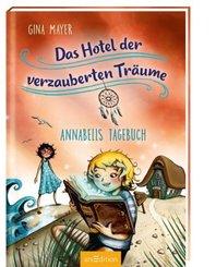 Das Hotel der verzauberten Träume - Annabells Tagebuch (Das Hotel der verzauberten Träume 2)