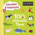 Extradick & federleicht: 100 allererste Tiere