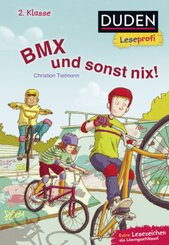 BMX und sonst nix - Duden Leseprofi 2. Klasse