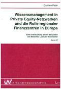 Wissensmanagement in Private Equity-Netzwerken und die Rolle regionaler Finanzzentren in Europa