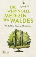 Die wertvolle Medizin des Waldes - Wie die Natur Körper und Geist stärkt