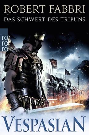 Vespasian. Das Schwert des Tribuns