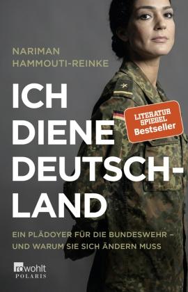 Ich diene Deutschland - Ein Plädoyer für die Bundeswehr - und warum sie sich ändern muss