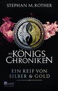 Die Königs-Chroniken - Ein Reif von Silber und Gold