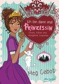 Ich bin dann mal Prinzessin - Chaos, Kekse und königliche Cousinen
