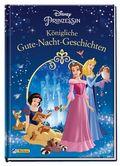 Disney Prinzessin: Königliche Gute-Nacht-Geschichten