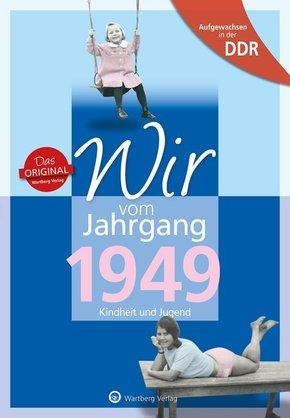 Wir vom Jahrgang 1949 - Aufgewachsen in der DDR