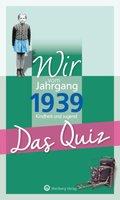 Wir vom Jahrgang 1939, Kindheit und Jugend - Das Quiz