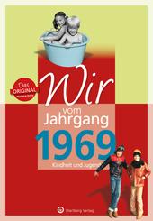 Wir vom Jahrgang 1969 - Kindheit und Jugend: 50. Geburtstag