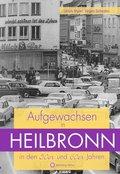Aufgewachsen in Heilbronn in den 50er und 60er Jahren