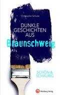Schön & schaurig - Dunkle Geschichten aus Braunschweig