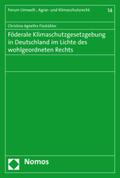 Föderale Klimaschutzgesetzgebung in Deutschland im Lichte des wohlgeordneten Rechts