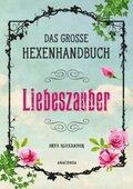 Das große Hexen-Handbuch - Liebeszauber