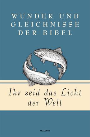 Ihr seid das Licht der Welt - Wunder und Gleichnisse der Bibel