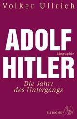 Adolf Hitler . Die Jahre des Untergangs 1939-1945. Biographie