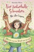 Vier zauberhafte Schwestern - Wie alles begann: Flora und die Kraft der Erde