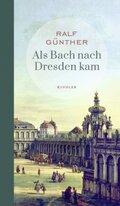 Als Bach nach Dresden kam; Volume 1