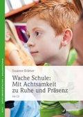 Wache Schule: Mit Achtsamkeit zu Ruhe und Präsenz, m. CD-ROM