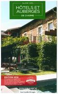 Guide 2018 Hôtels et Auberges de Charme en France