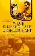 Wege in die digitale Gesellschaft