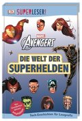 Superleser! Marvel Avengers Die Welt der Superhelden