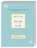 Self-Care - Sei gut zu dir