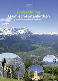 Freizeitführer Garmisch-Partenkirchen mit Farchant und Grainau