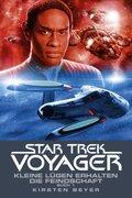 Star Trek Voyager - Kleine Lügen erhalten die Feindschaft - Tl.1