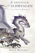 Lady Trents Memoiren - Im Refugium der Schwingen