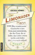 Der Limonadenmann oder Die wundersame Geschichte eines Goldschmieds, der der Frau, die er liebte, das Leben retten wollt