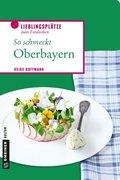 So schmeckt Oberbayern