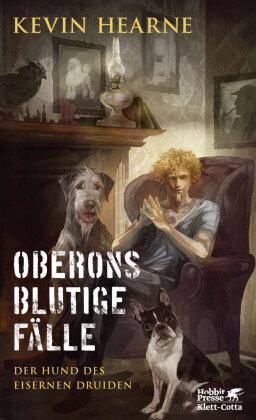 Der Hund des Eisernen Druiden - Oberons blutige Fälle