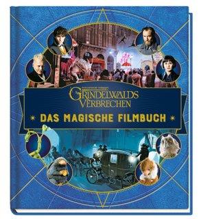 Phantastische Tierwesen Grindelwalds Verbrechen - Das magische Filmbuch