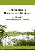 Geheimnisvolle Brunnen und Gewässer im Eichsfeld und in angrenzenden Gegenden