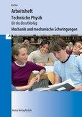 Technische Physik für das Berufskolleg - Arbeitsheft - Mechanik und mechanische Schwingungen