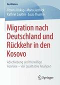 Migration nach Deutschland und Rückkehr in den Kosovo
