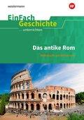 Das antike Rom: Weltmacht am Mittelmeer