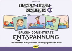 Träum+Spür-Karten: Erlebnisorientierte Entspannung U3