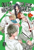 Let's destroy the Idol Dream - Special Edition - Bd.1