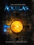 Die Lichtstein-Saga: Aquilas