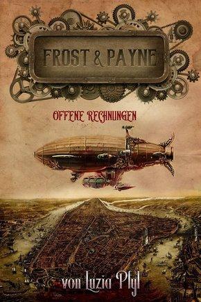 Frost & Payne - Die mechanischen Kinder: Alte Rechnungen
