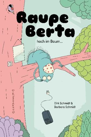 Raupe Berta hoch im Baum