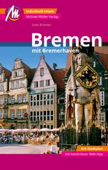 Bremen MM-City - mit Bremerhaven Reiseführer Michael Müller Verlag, m. 1 Karte