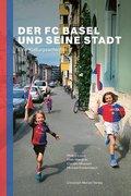 Der FC Basel und seine Stadt