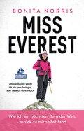 Miss Everest - Wie ich am höchsten Berg der Welt zurück zu mir selbst fand