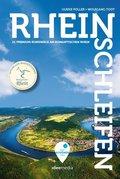 Rheinschleifen - Offizieller Wanderführer. 21 neue Premium-Rundwege an Rheinsteig und Rheinburgenweg