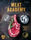Meat Academy - Alles über gutes Fleisch: Grundlagen, Praxis, Rezepte