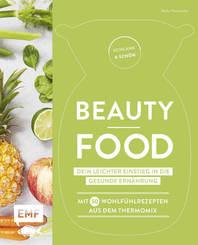 Schlank und schön - Beauty-Food: Dein leichter Einstieg in die gesunde Ernährung